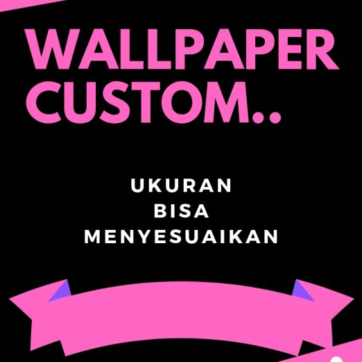Wallpaper Dinding WALLPAPER COSTUME cover wp custom